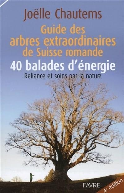Guide des arbres extraordinaires de Suisse romande