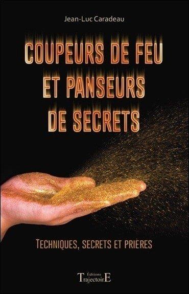 Coupeurs de feu et panseurs de secrets