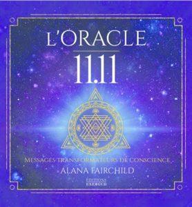 L'oracle 11-11 : messages transformateurs de conscience